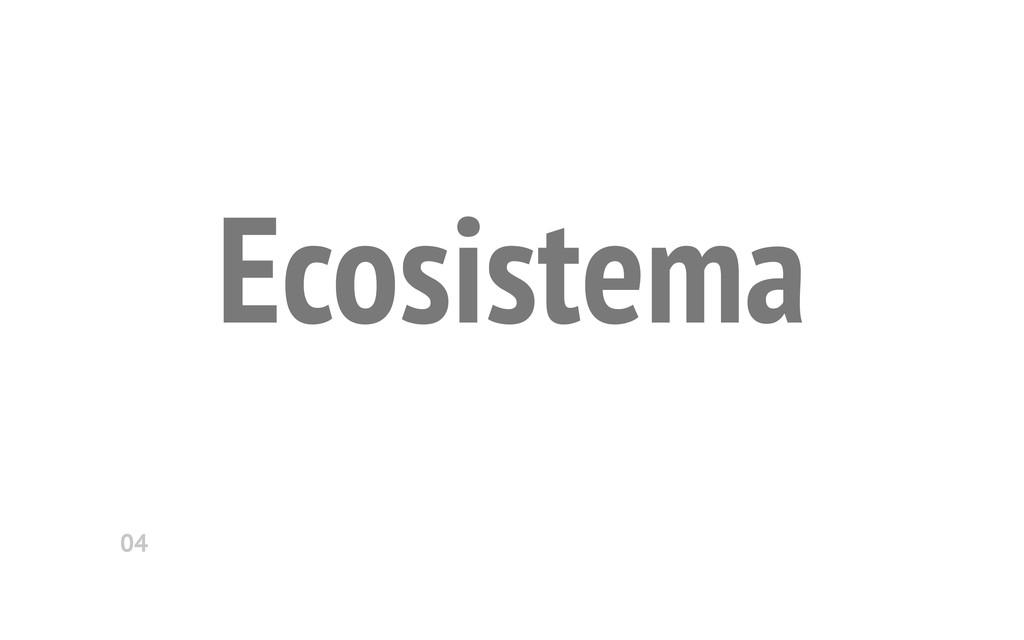 Ecosistema 04