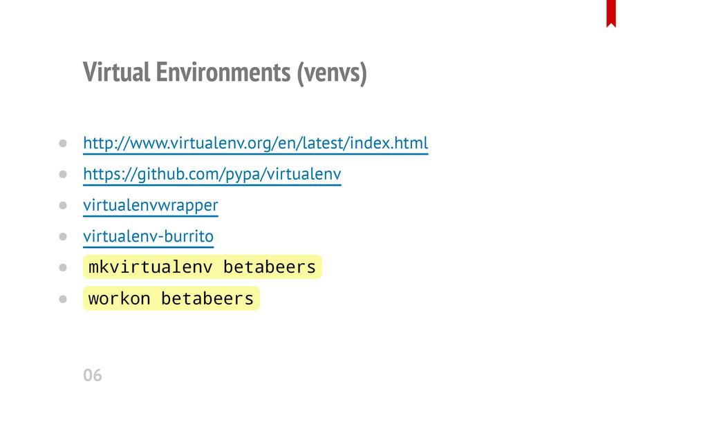 Virtual Environments (venvs) http://www.virtual...