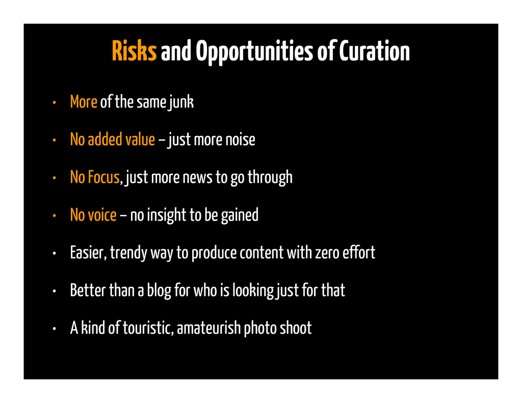 Risks and Opportunities of Curation • More of t...