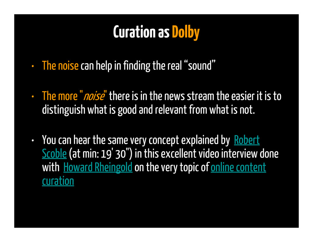 Curation as Dolby • The noise can help in findi...