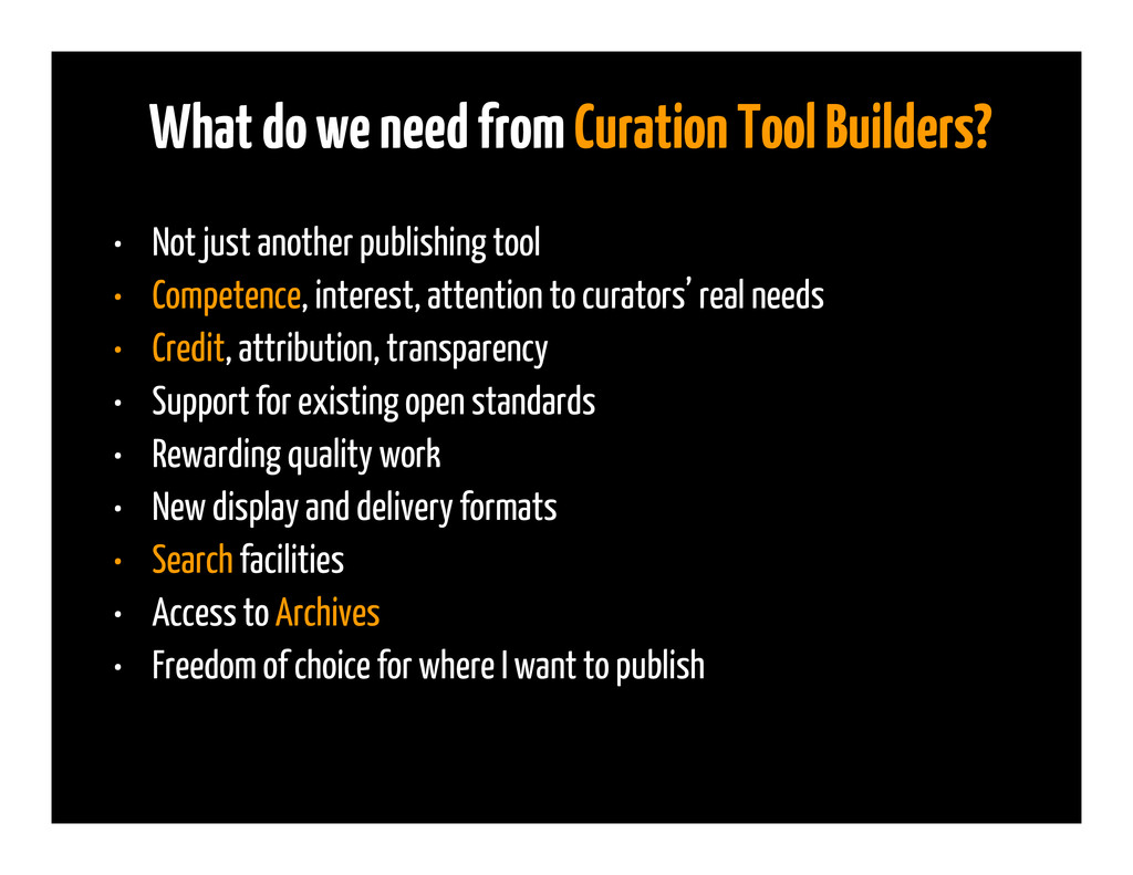 What do we need from Curation Tool Builders? • ...