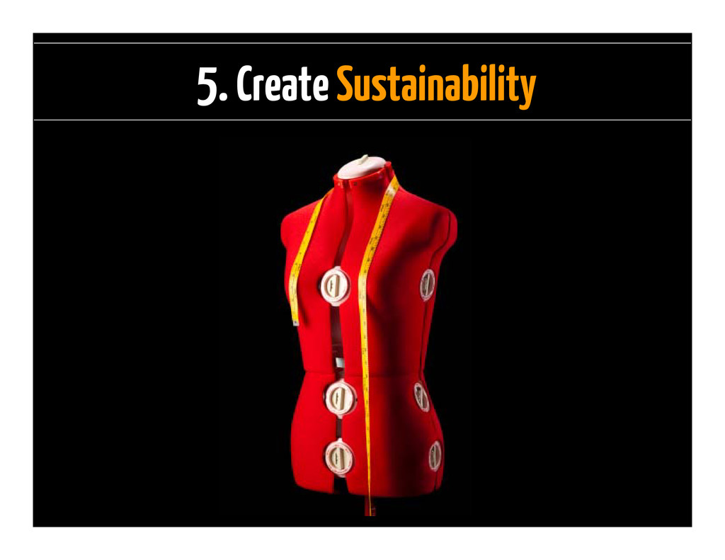 5. Create Sustainability
