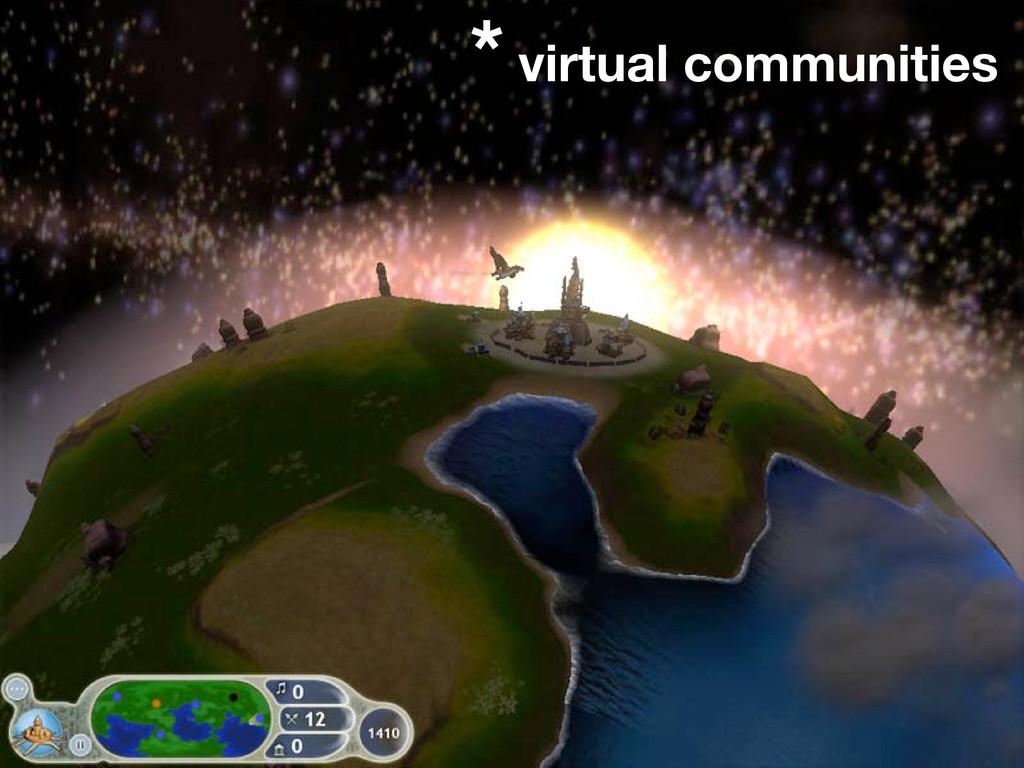 * virtual communities