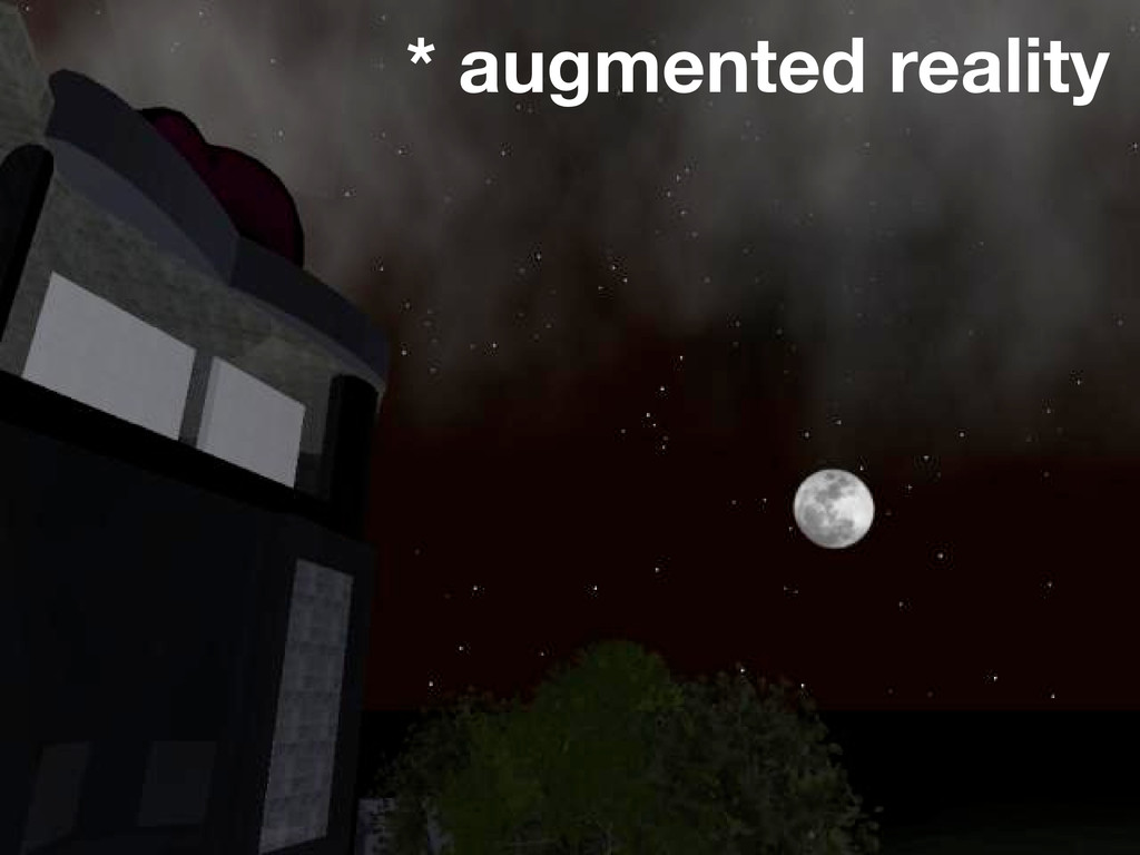 * augmented reality