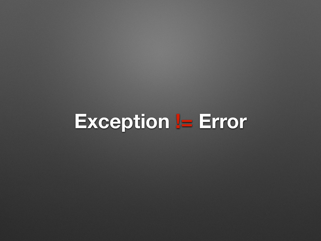 Exception != Error