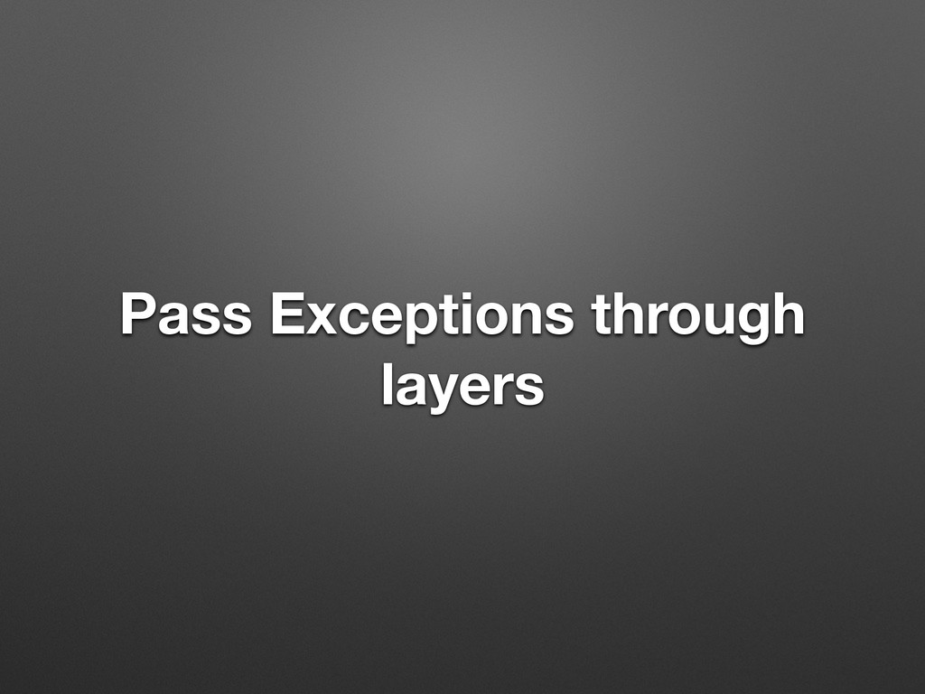 Pass Exceptions through layers