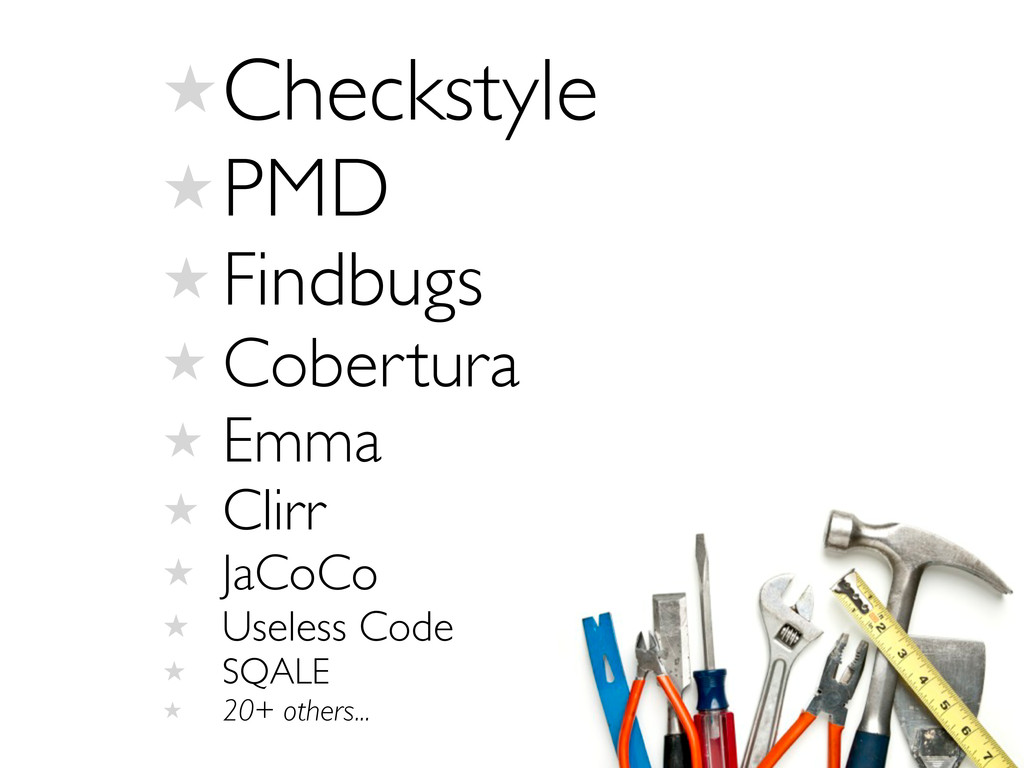 ★Checkstyle ★PMD ★ Findbugs ★ Cobertura ★ Emma ...