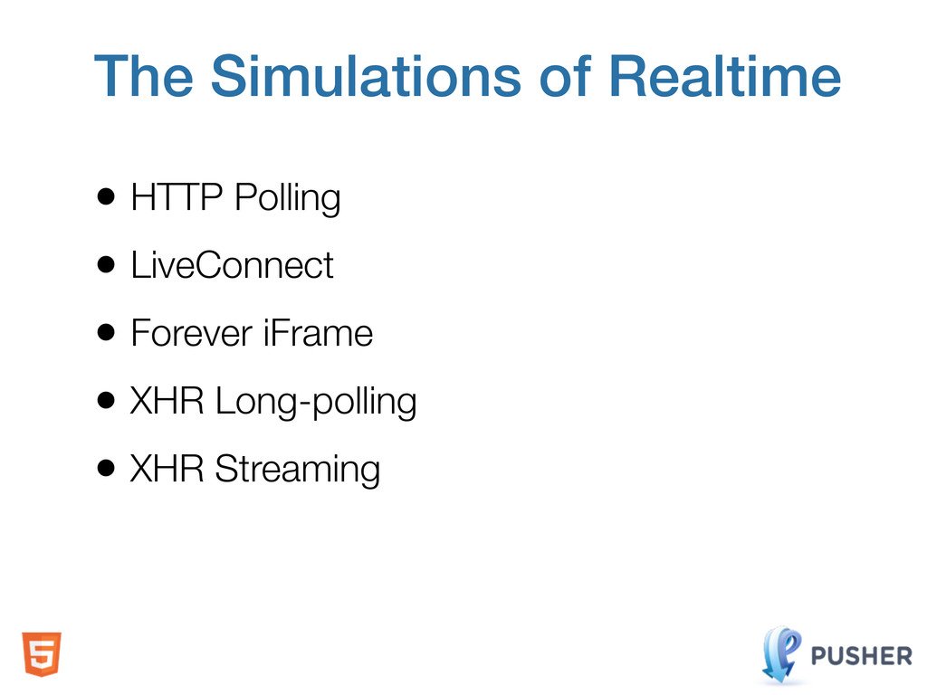 The Simulations of Realtime • HTTP Polling • Li...