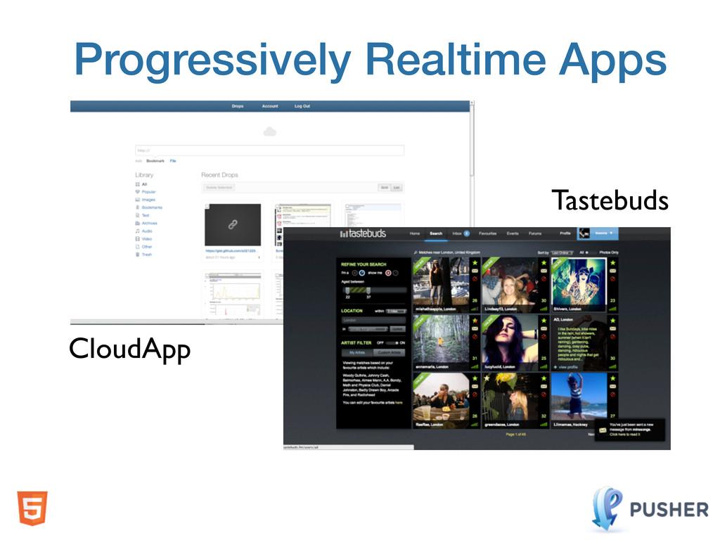 Progressively Realtime Apps CloudApp Tastebuds