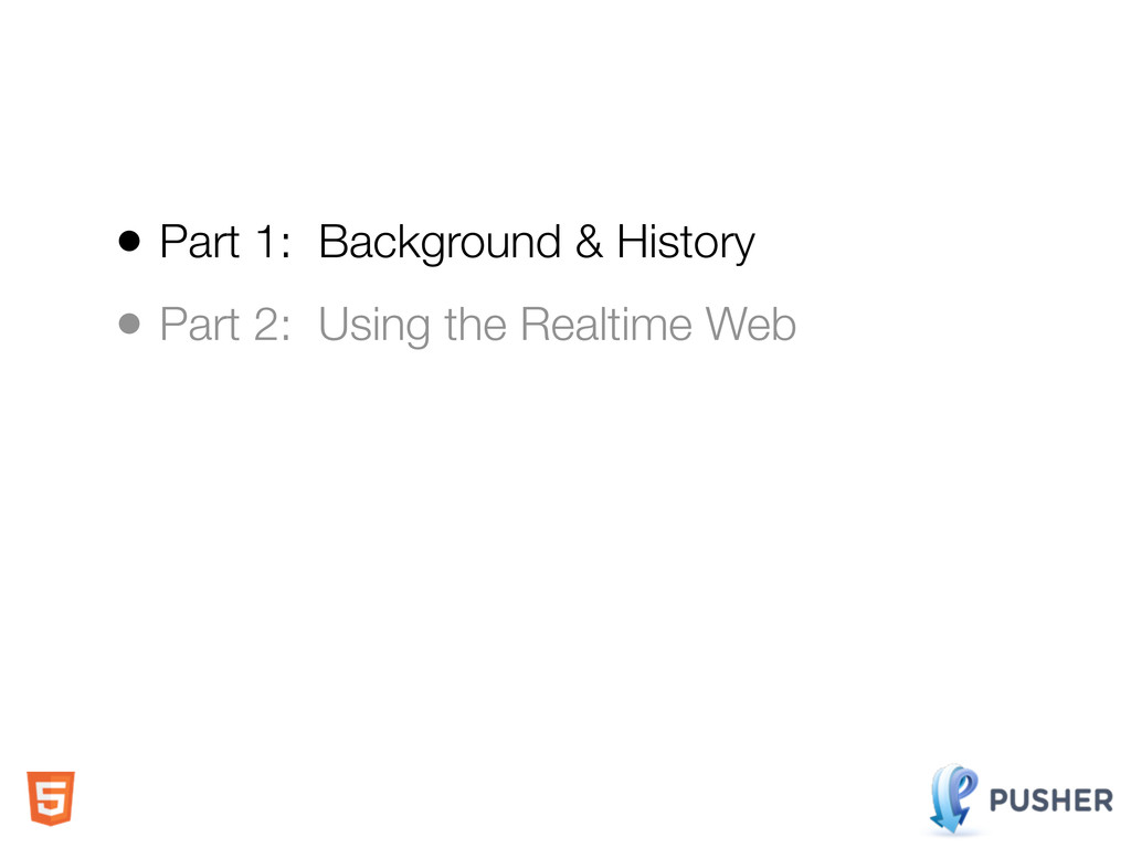• Part 1: Background & History • Part 2: Using ...