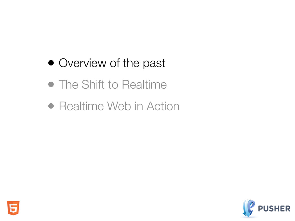 • Overview of the past • The Shift to Realtime ...