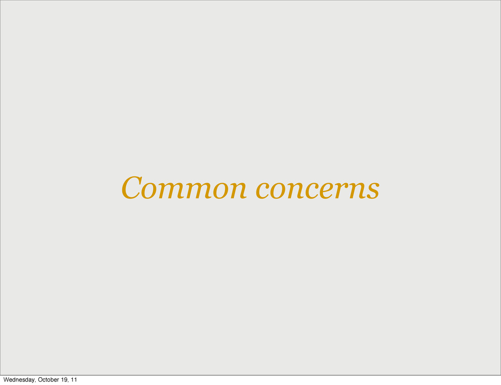 Common concerns Wednesday, October 19, 11