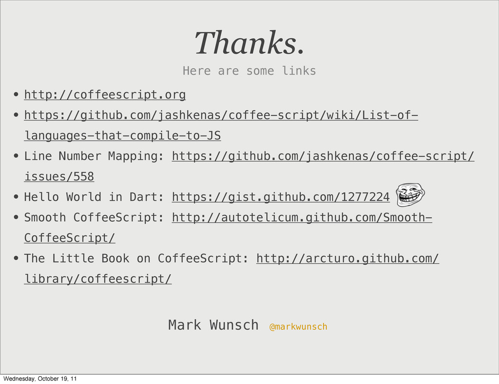 Thanks. Here are some links Mark Wunsch @markwu...