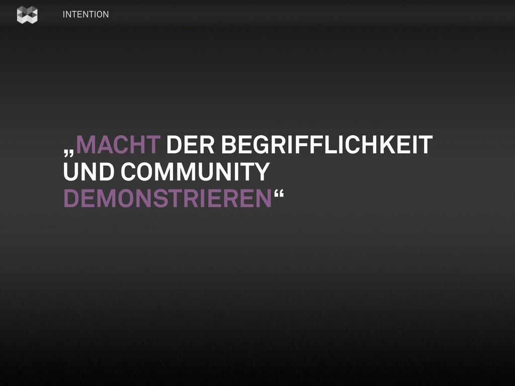 """INTENTION """"MACHT DER BEGRIFFLICHKEIT UND COMMUN..."""