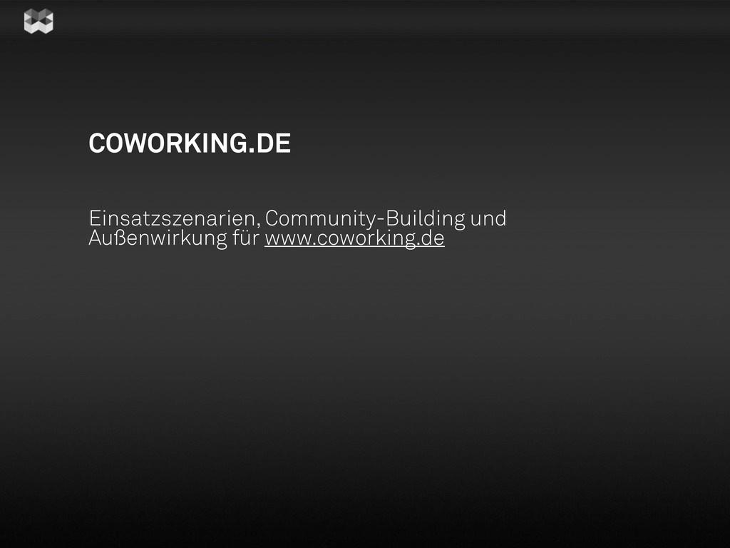 COWORKING.DE Einsatzszenarien, Community-Buildi...