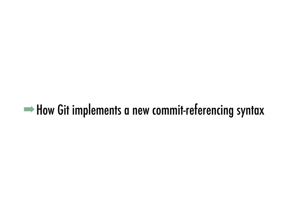 ➡How Git implements a new commit-referencing sy...