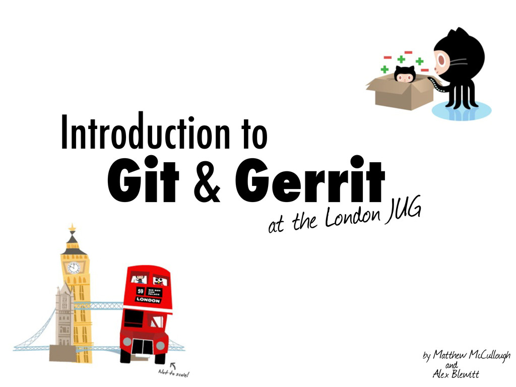 Introduction to Git & Gerrit at the London JUG ...
