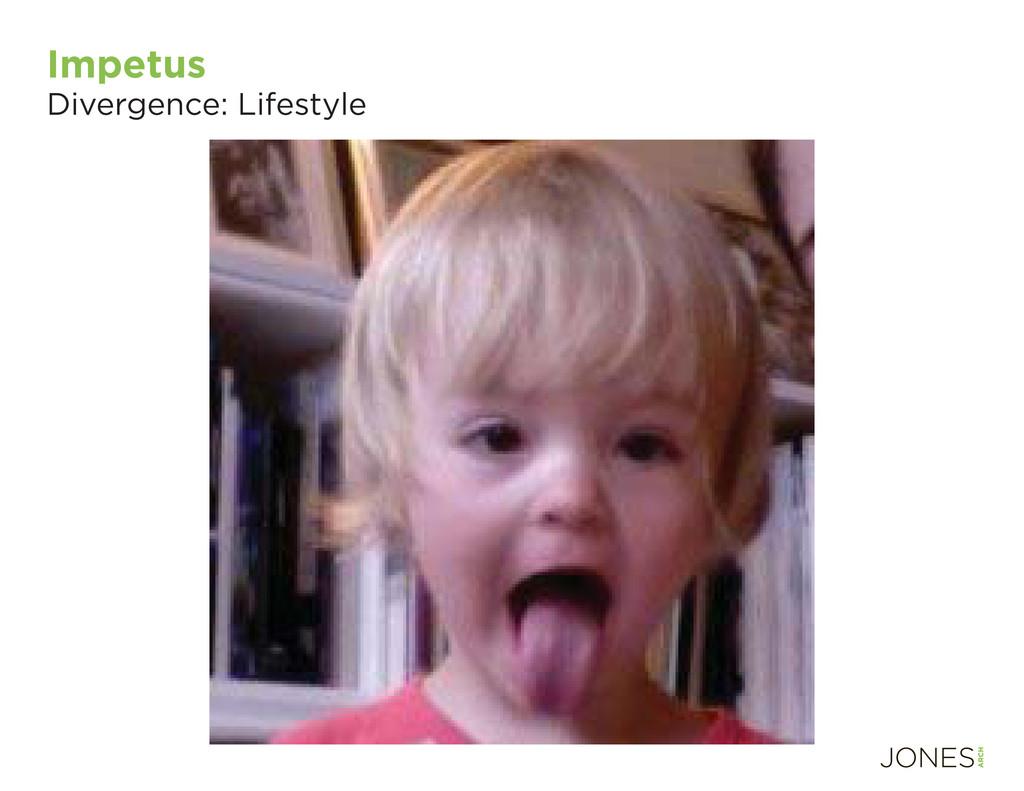 Impetus Divergence: Lifestyle