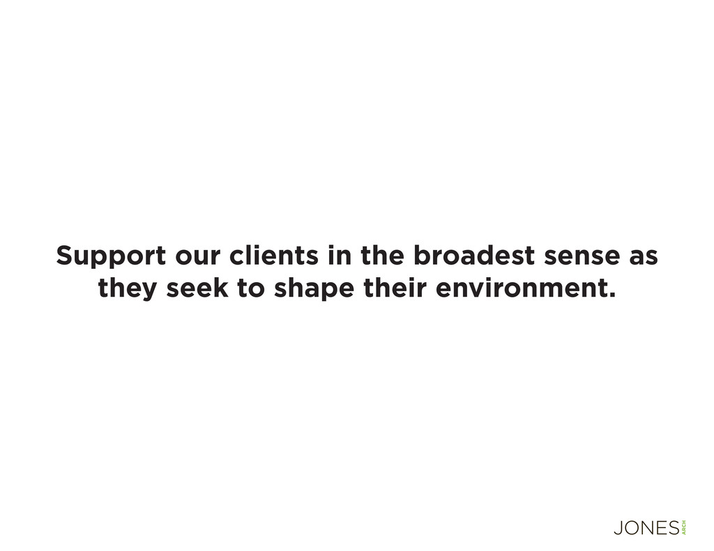 Support our clients in the broadest sense as th...