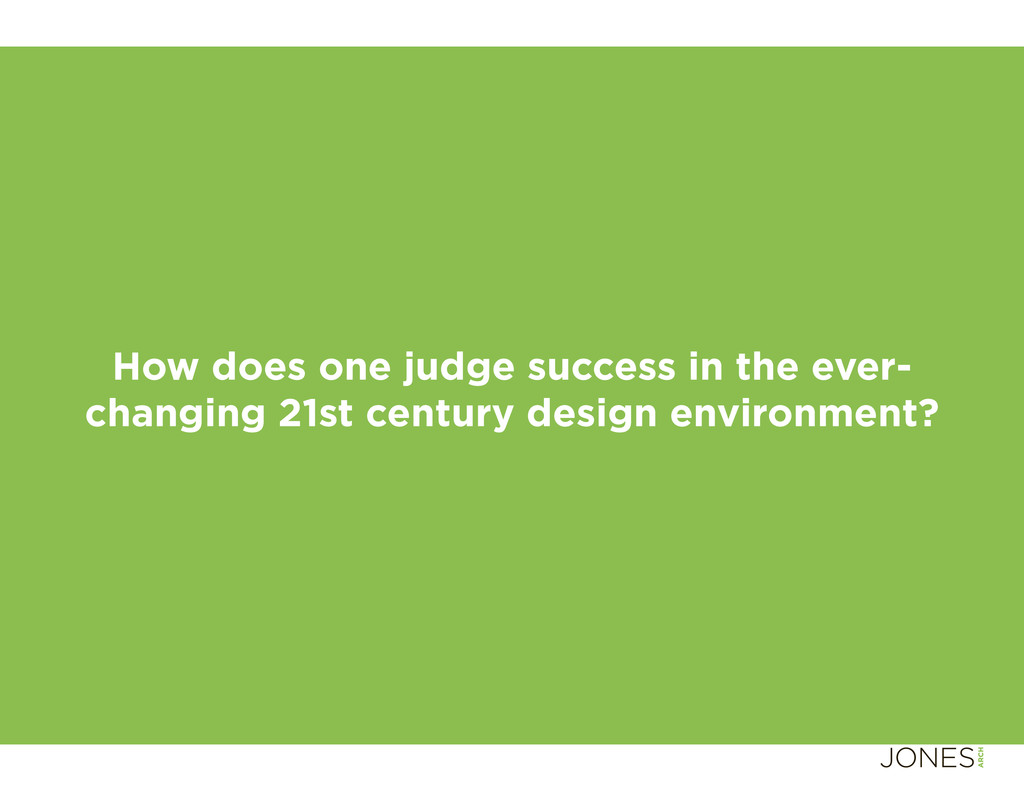 How does one judge success in the ever- changin...