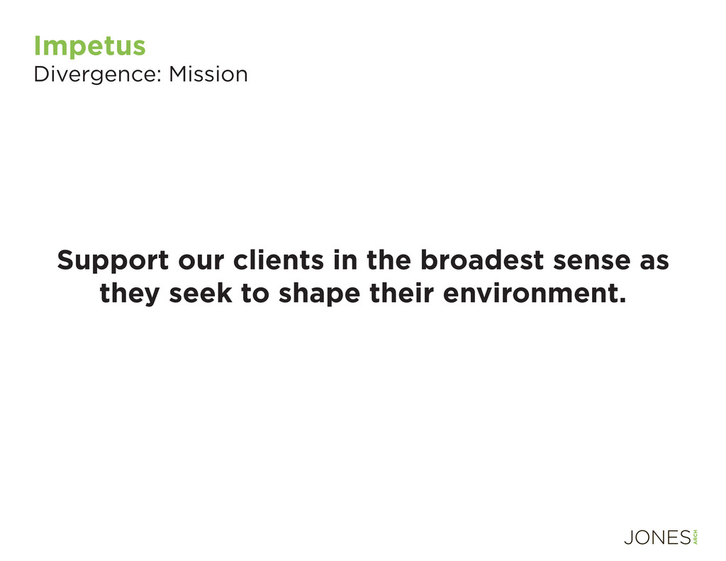 Impetus Divergence: Mission Support our clients...