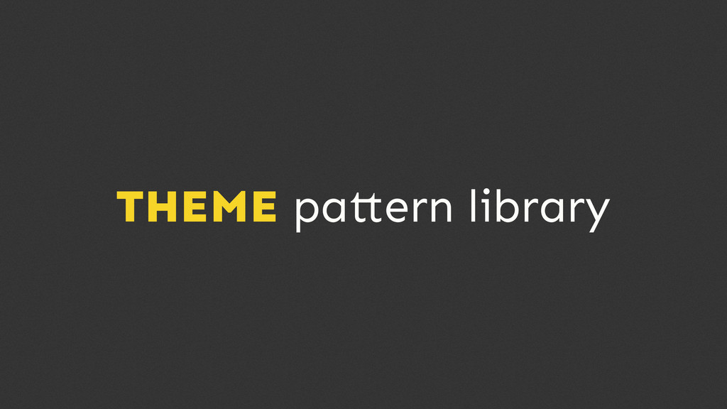 THEME pa ern library