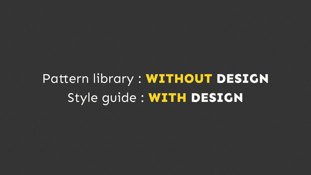 Pa ern library : WITHOUT DESIGN Style guide : W...