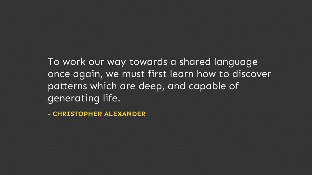 To work our way towards a shared language once ...