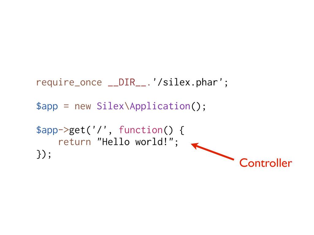 require_once __DIR__.'/silex.phar'; $app = new ...