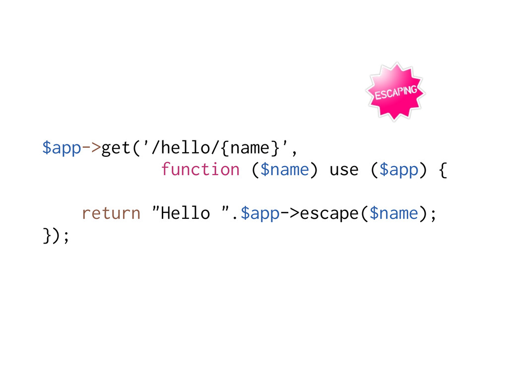 $app->get('/hello/{name}', function ($name) use...