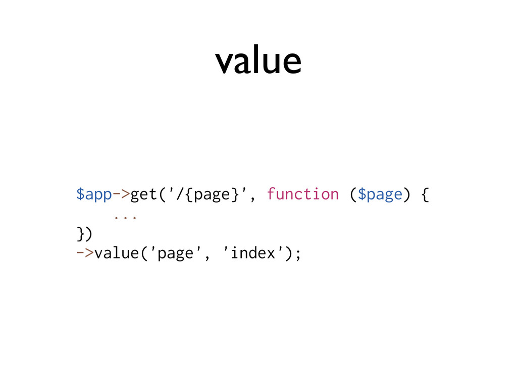 value $app->get('/{page}', function ($page) { ....
