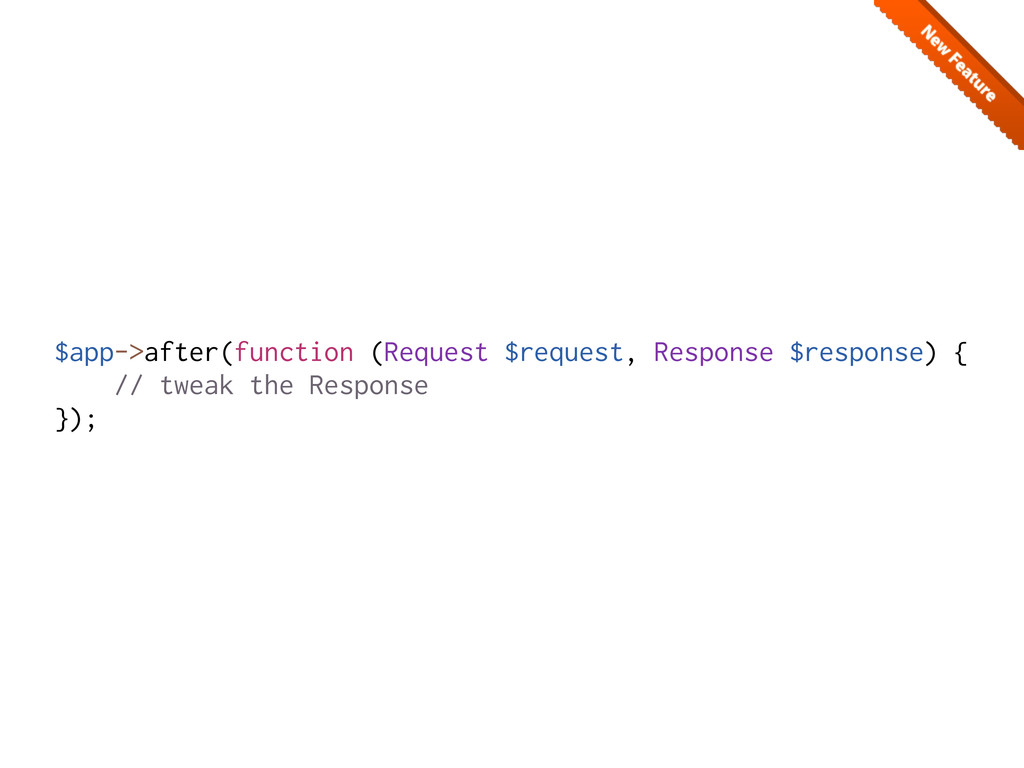 $app->after(function (Request $request, Respons...