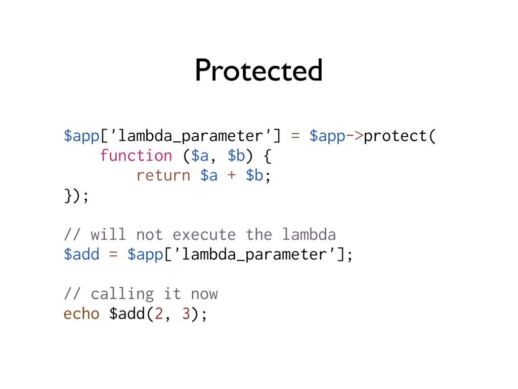 Protected $app['lambda_parameter'] = $app->prot...