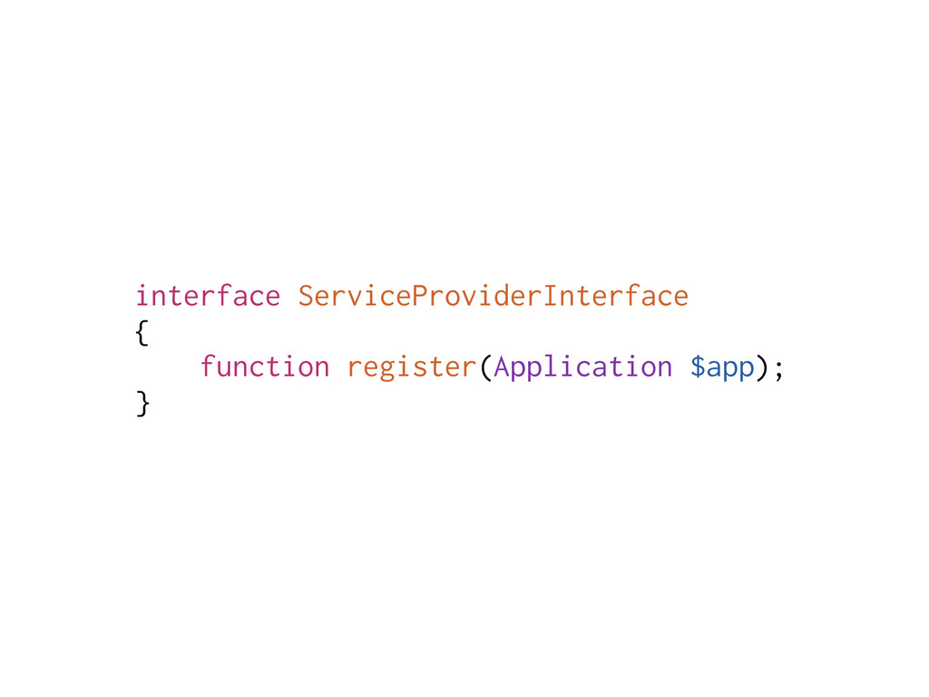 interface ServiceProviderInterface { function r...
