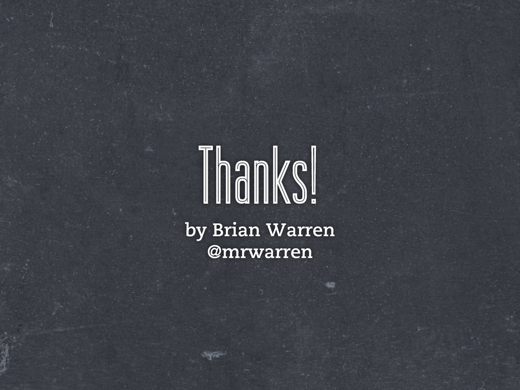 Thanks! by Brian Warren @mrwarren