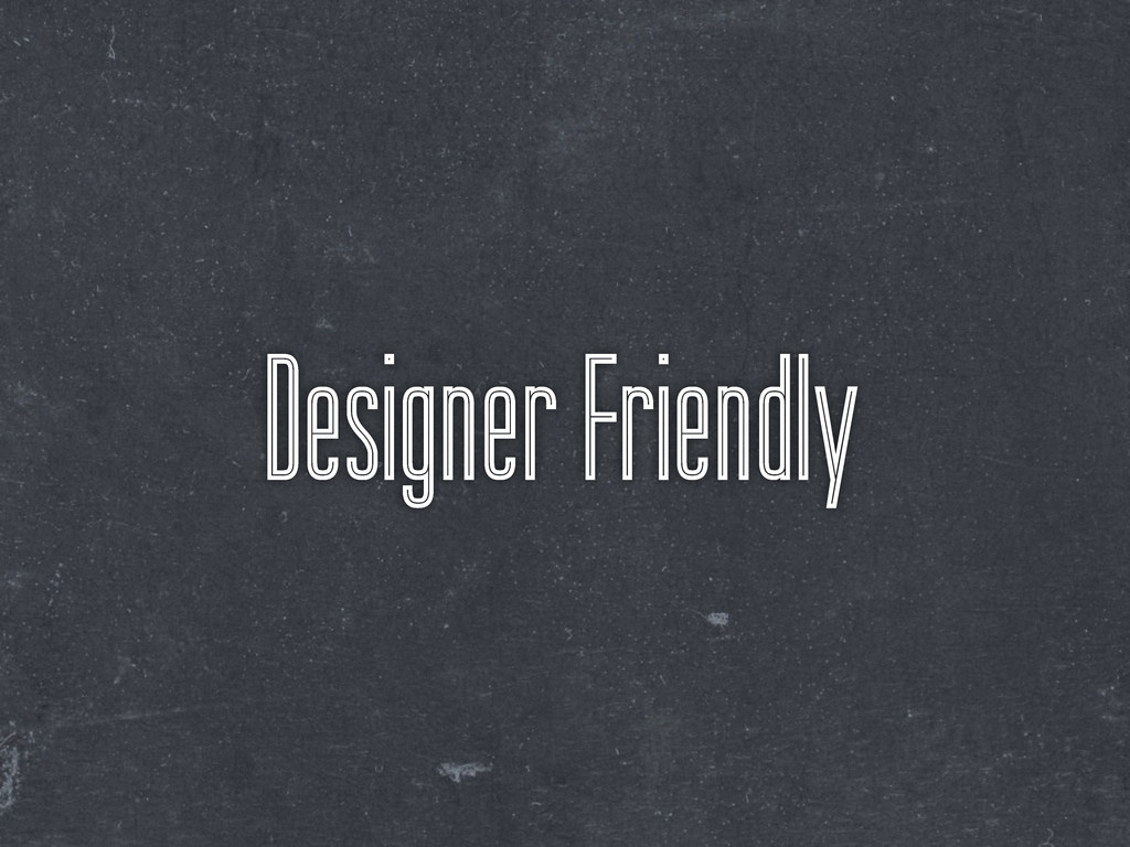 Designer Friendly
