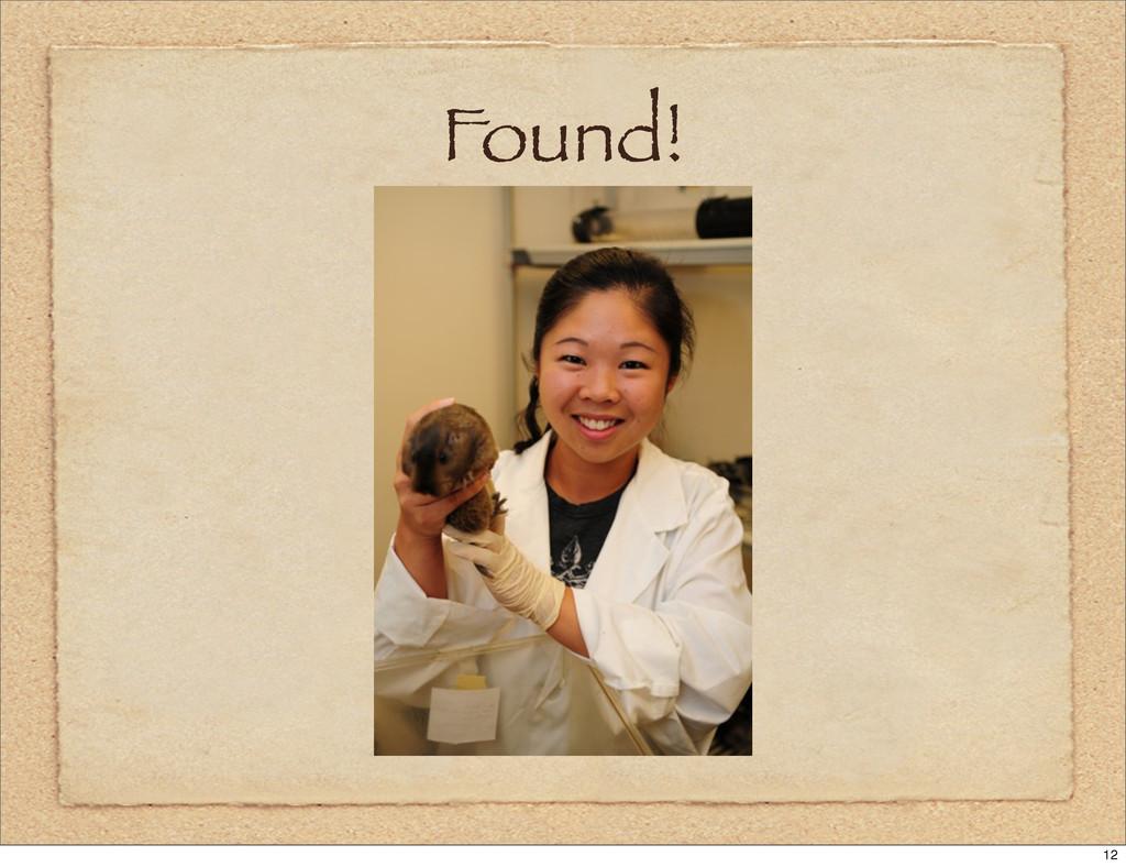 Found! 12