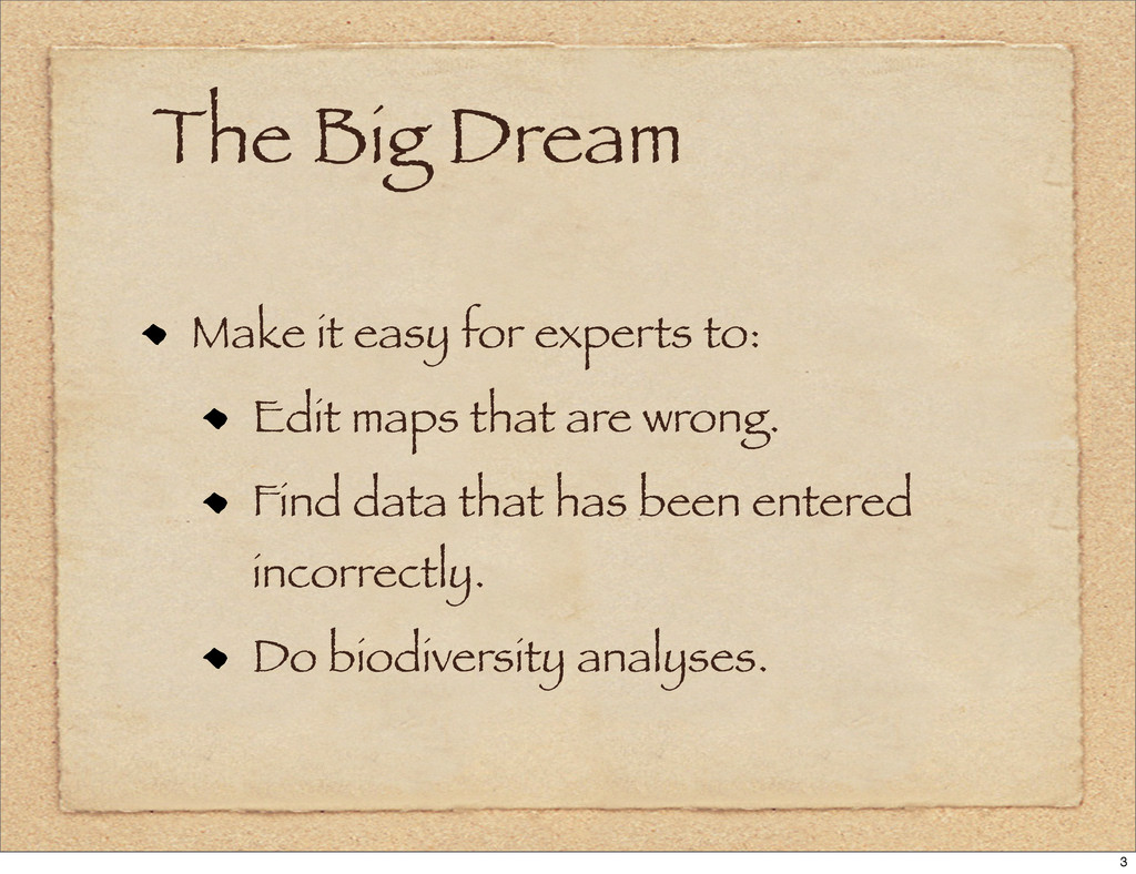 The Big Dream Make it easy for experts to: Edit...