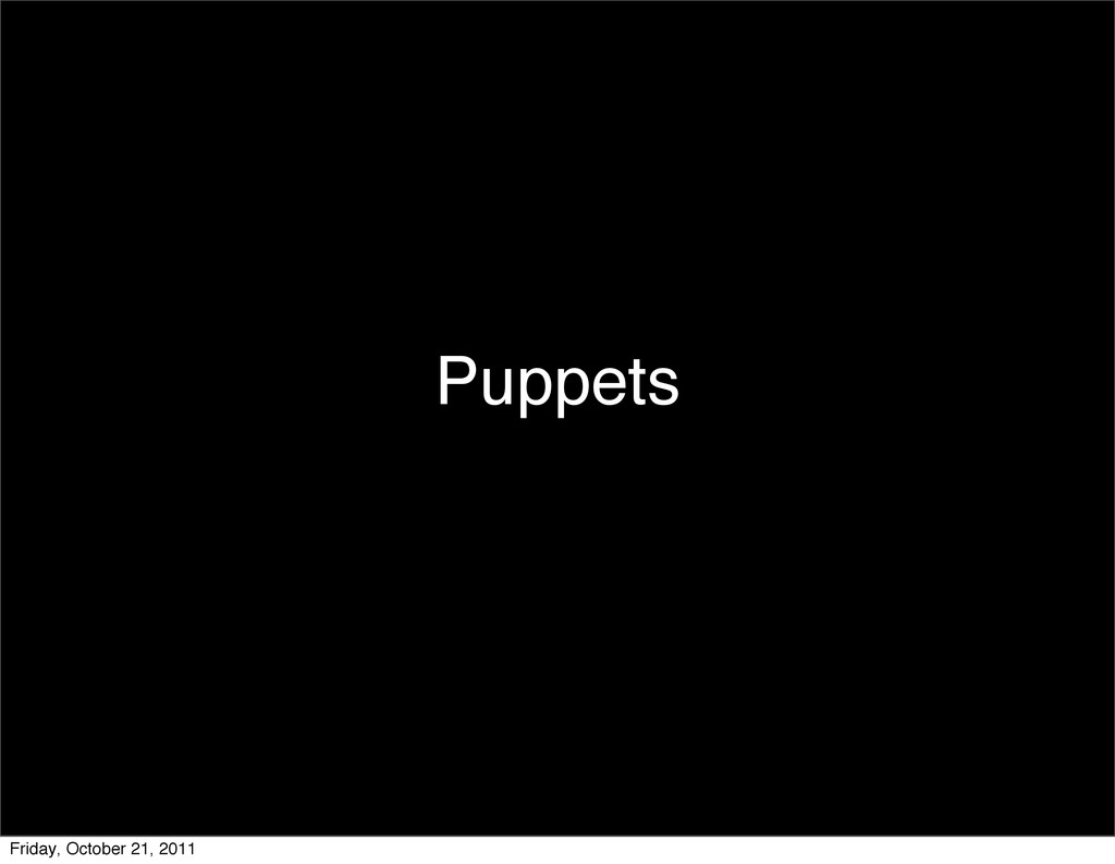 Puppets Friday, October 21, 2011