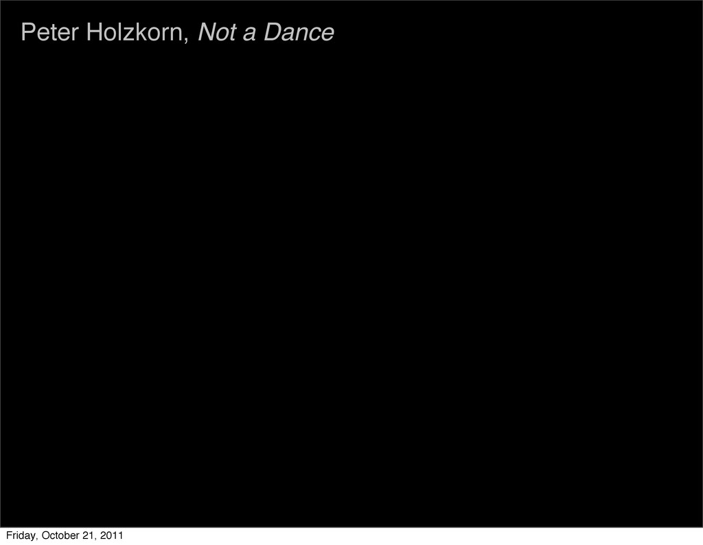 Peter Holzkorn, Not a Dance Friday, October 21,...
