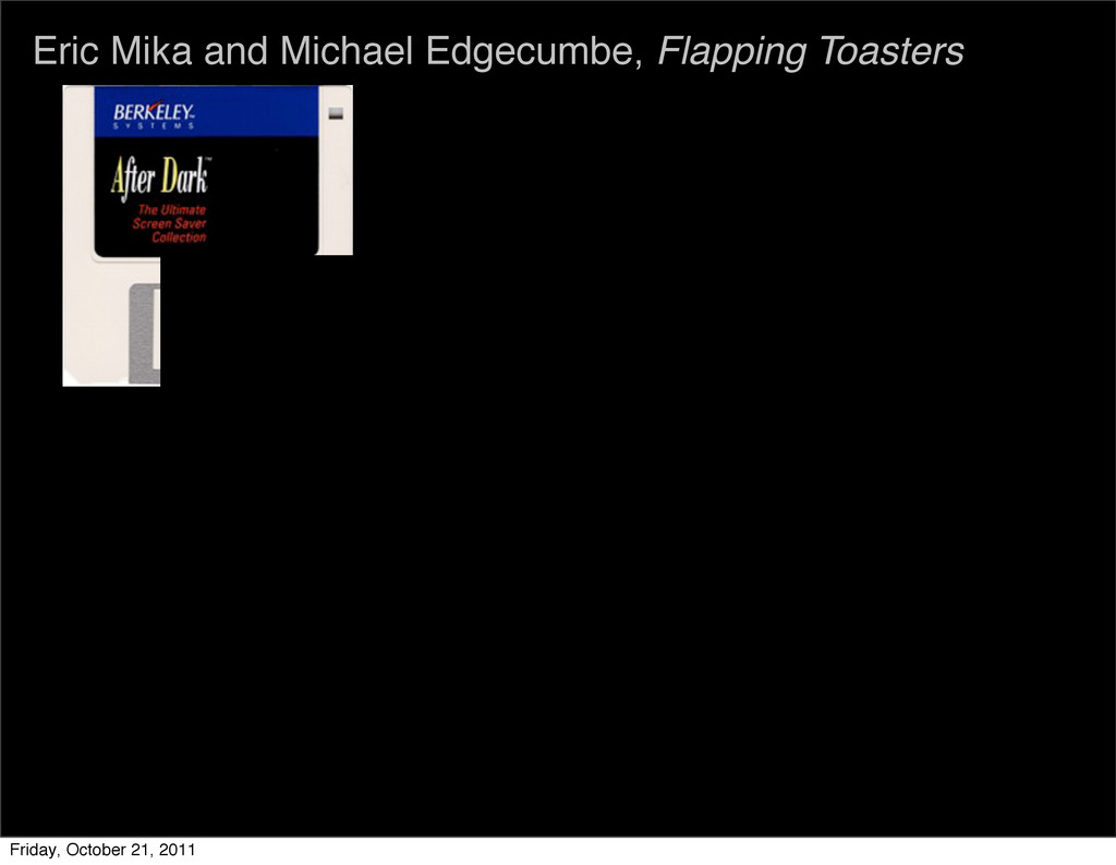 Eric Mika and Michael Edgecumbe, Flapping Toast...