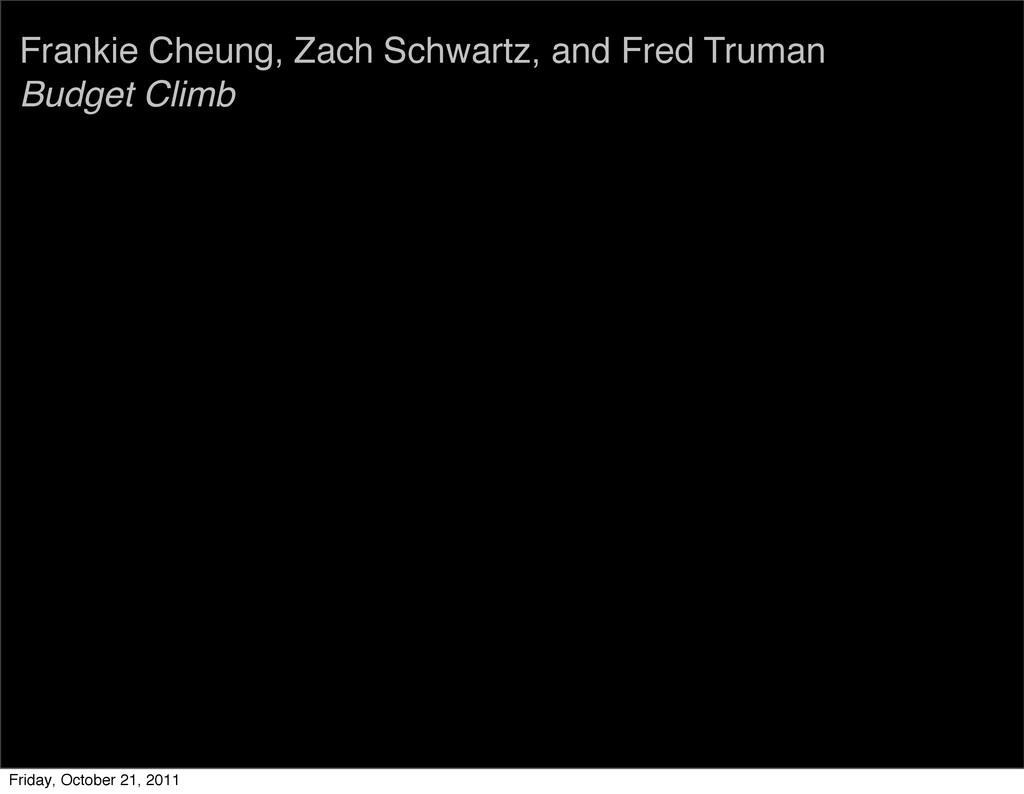 Frankie Cheung, Zach Schwartz, and Fred Truman ...