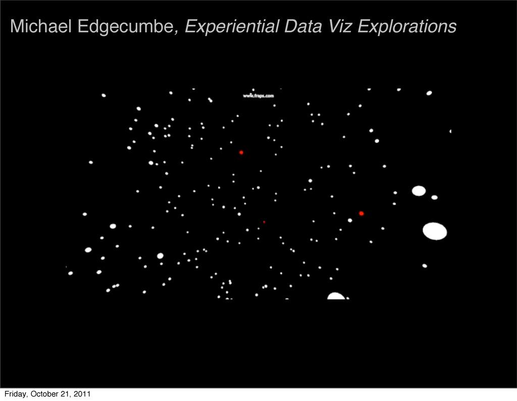 Michael Edgecumbe, Experiential Data Viz Explor...