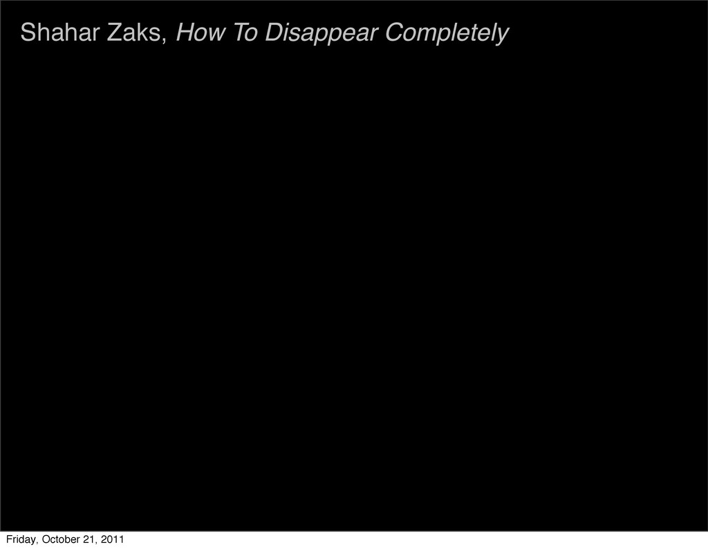 Shahar Zaks, How To Disappear Completely Friday...