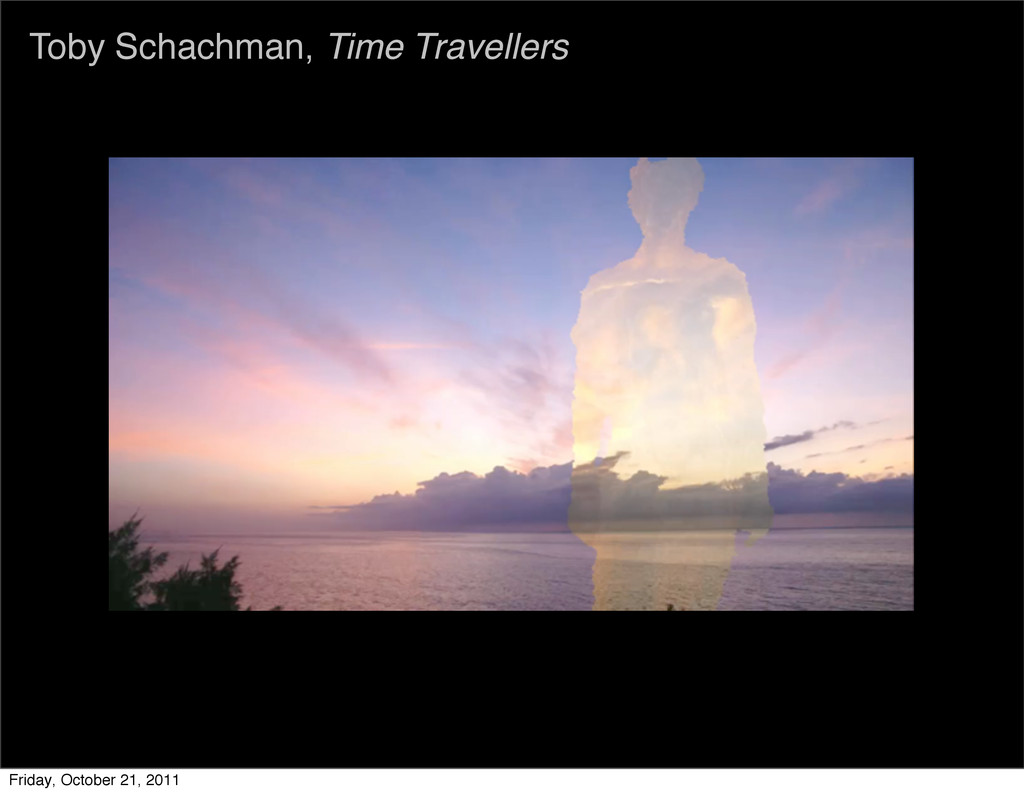 Toby Schachman, Time Travellers Friday, October...