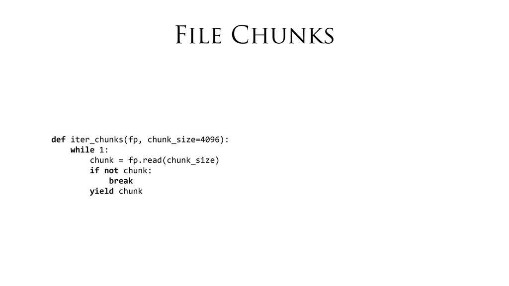 File Chunks def iter_chunks(fp, chunk_siz...