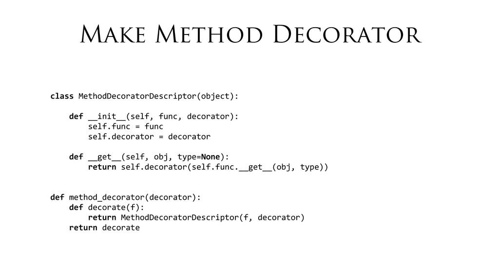 Make Method Decorator class MethodDecoratorD...