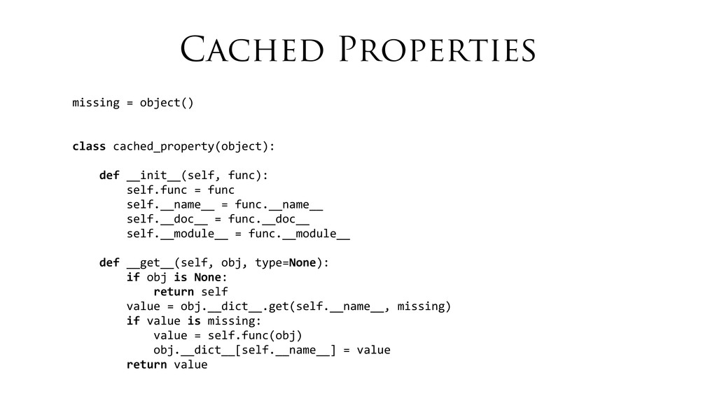 Cached Properties missing = object() clas...