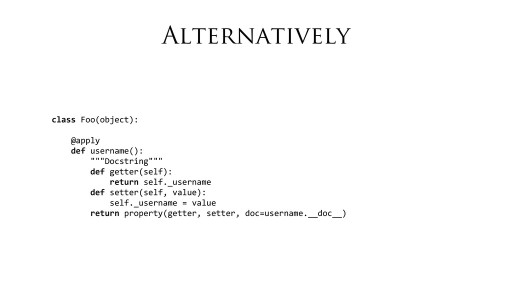 Alternatively class Foo(object):    ...