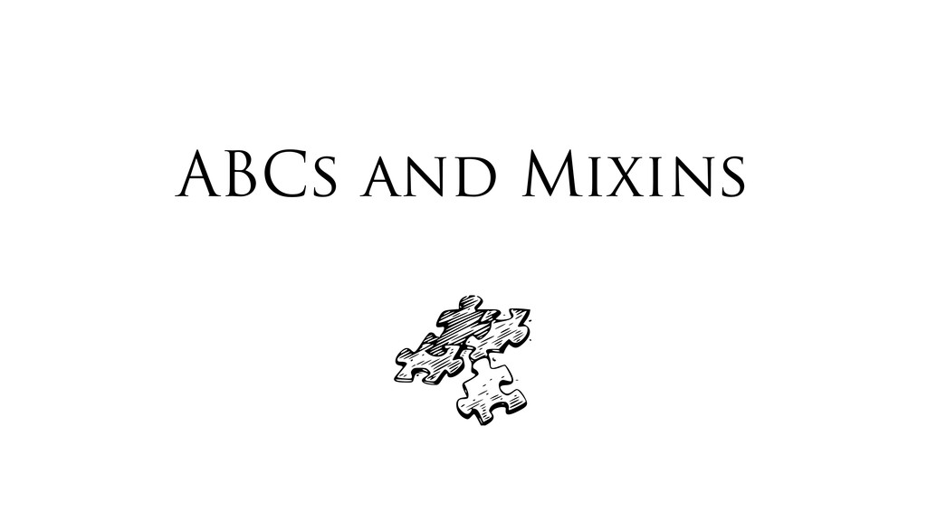 ABCs and Mixins